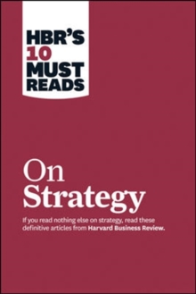 "HBR's 10 Must Reads on Strategy (Including Featured Article ""What is Strategy?"" By Michael E. Porter), Paperback Book"