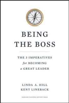 Being the Boss : The 3 Imperatives for Becoming a Great Leader, Hardback Book