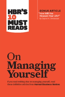 "HBR's 10 Must Reads on Managing Yourself (with bonus article ""How Will You Measure Your Life?"" by Clayton M. Christensen), EPUB eBook"