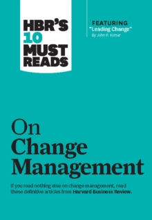 "HBR's 10 Must Reads on Change Management (including featured article ""Leading Change,"" by John P. Kotter), EPUB eBook"
