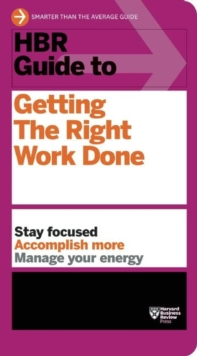 HBR Guide to Getting the Right Work Done (HBR Guide Series), EPUB eBook