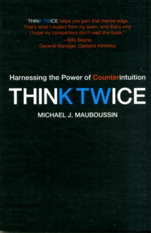 Think Twice : Harnessing the Power of Counterintuition, Paperback / softback Book