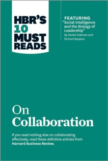 "HBR's 10 Must Reads on Collaboration (with Featured Article ""Social Intelligence and the Biology of Leadership,"" by Daniel Goleman and Richard Boyatzis), Paperback Book"