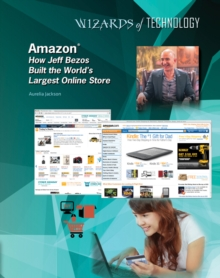 Amazon: How Jeff Bezos Built the World's Largest Online Store, Hardback Book