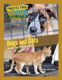 Dogs and Cats : Saving Our Precious Pets, Hardback Book