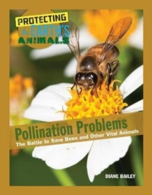 Pollination Problems : The Battle to Save Bees and Other Vital Animals, Hardback Book