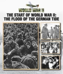 The Start of World War II : The Flood of the German Tide, Hardback Book