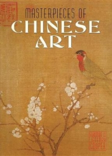Masterpieces of Chinese Art, Hardback Book