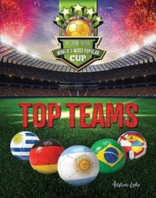Top Teams : The Road to the World's Most Popular Cup, Hardback Book