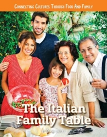Connecting Cultures Through Family and Food: The Italian Family Table, Paperback / softback Book