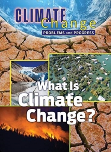 What is Climate Change : Problems and Progress, Hardback Book