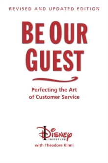 Be Our Guest (10th Anniversary Updated Edition) : Perfecting the Art of Customer Service, Hardback Book
