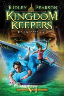 Kingdom Keepers Vi : Dark Passage, Paperback Book