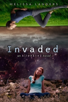 Invaded : An Alienated Novel, Hardback Book