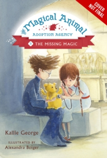 Magical Animal Adoption Agency, The, Book 3 : The Missing Magic, Hardback Book