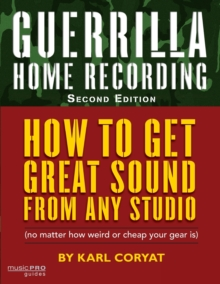 Guerrilla Home Recording (2nd Edition), Paperback Book