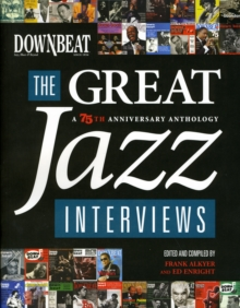 Downbeat : The Great Jazz Interviews - 75th Anniversary Anthology, Paperback / softback Book