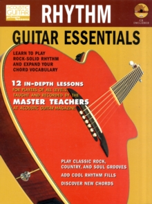 Rhythm Guitar Essentials : Learn to Play Rock-Solid Rhythm and Expand Your Chord Vocabulary, Mixed media product Book