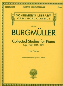 Johann Friedrich Burgmuller : Collected Studies For Piano - Op.100, Op.105, Op.109, Paperback / softback Book