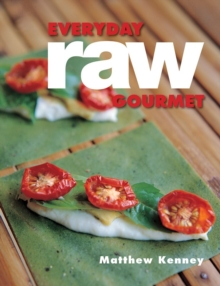 Everyday Raw Gourmet, Paperback Book