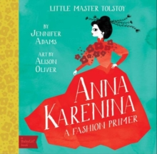 Anna Karenina : A Fashion Primer, Board book Book