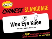 More Chinese Slanguage : A Fun Visual Guide to Mandarin Terms and Phrases, Paperback / softback Book