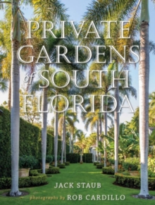 Private Gardens of South Florida, Hardback Book