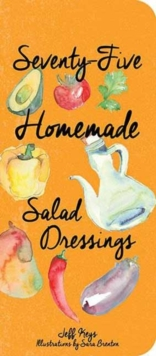 Seventy-Five Homemade Salad Dressings, Multiple copy pack Book
