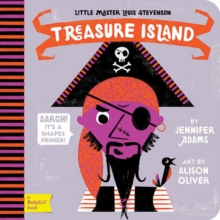 Little Master Louis Stevenson : Treasure Island A Shapes Primer, Board book Book