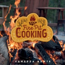 Fire Pit Cooking, Hardback Book