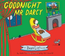 Goodnight Mr. Darcy : A Babylit Parody, Board book Book