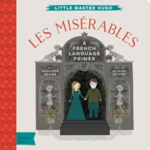 Les Miserables : A French Language Primer, Board book Book