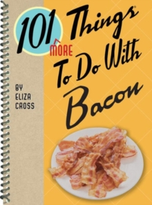 101 More Things to Do with Bacon, Spiral bound Book