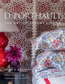 D. Porthault : The Art of Luxury Linens, Hardback Book