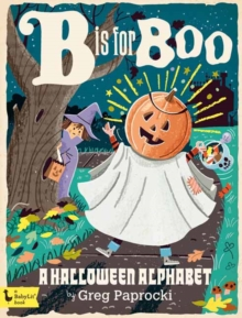 B is for Boo : A Halloween Alphabet, Board book Book