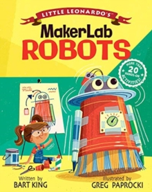 Little Leonardo's MakerLab Robots, Hardback Book