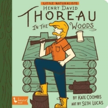 Little Naturalist Henry David Thoreau : Henry in the Woods, Board book Book