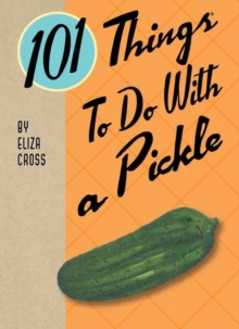 101 Things to Do with a Pickle, Spiral bound Book