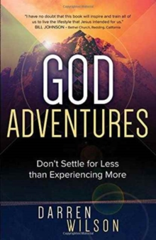 God Adventures : Don't Settle for Less Than Experiencing More, Paperback Book