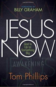 Jesus Now: God is up to Something Big, Paperback Book