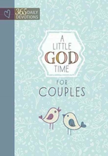 Little God Time for Couples, A: 365 Daily Devotions, Hardback Book