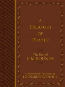Treasury of Prayer: The Best of E.M. Bounds (Compiled and Condensed), Book Book