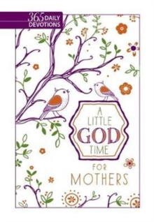 Little God Time for Mothers, A: 365 Daily Devotions, Book Book
