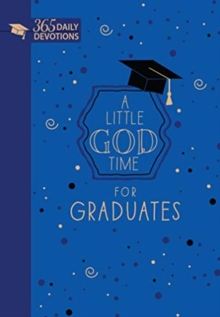 A Little God Time for Graduates: 365 Daily Devotions, Book Book