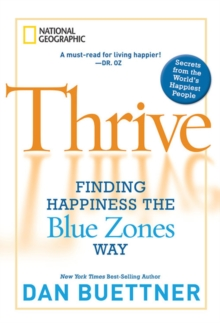 Thrive : Finding Happiness the Blue Zones Way, Hardback Book