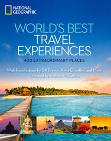 World's Best Travel Experiences : 400 Extraordinary Places, Hardback Book