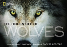 The Hidden Life of Wolves, Hardback Book