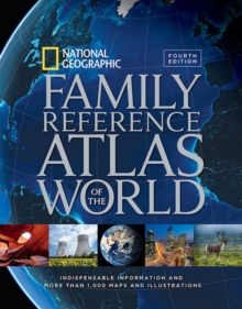National Geographic Family Reference Atlas of the World, Fourth Edition, Hardback Book