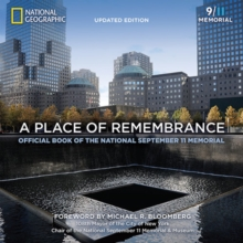 A Place of Remembrance, Updated Edition : Official Book of the National September 11 Memorial, Paperback Book