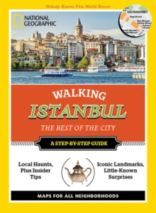 National Geographic Walking Istanbul : The Best of the City, Paperback Book